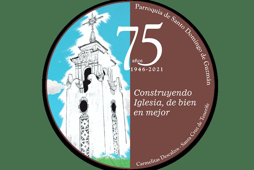 CELEBRACIONES POR EL 75 ANIVERSARIO DE LA PARROQUIA